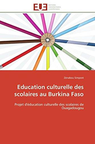 Education Culturelle Des Scolaires Au Burkina Faso