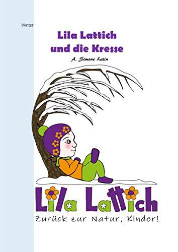 Lila Lattich, zurück zur Natur Kinder!: Die Kresse