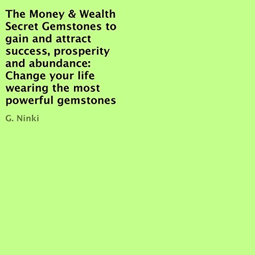 The Money & Wealth Secret Gemstones to Gain and Attract Success, Prosperity and Abundance audiobook cover art