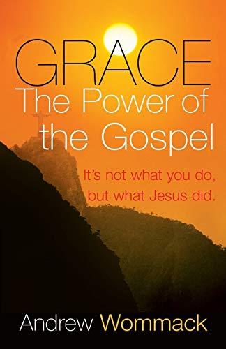 Grace, The Power of The Gospel