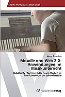 Moodle und Web 2.0-Anwendungen im Musikunterricht