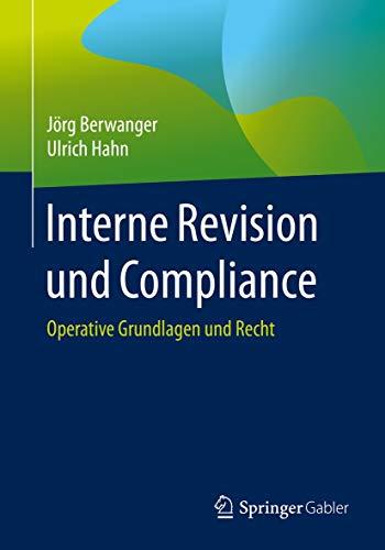 Interne Revision und Compliance: Operative Grundlagen und Recht