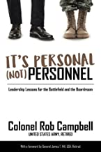 It's Personal, Not Personnel: Leadership Lessons for the Battlefield and the Boardroom