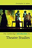 The Cambridge Introduction to Theatre Studies (Cambridge Introductions to Literature)