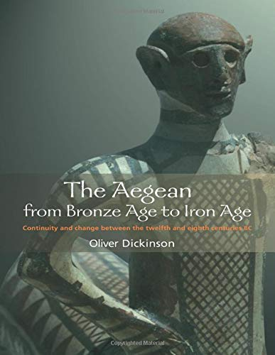 The Aegean from Bronze Age to Iron Age: Continuity and Change Between the Twelfth and Eighth Centuries BC