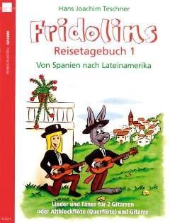 FRIDOLINS REISETAGEBUCH 1 - arrangiert für zwei Gitarren - / - Altblockflöte - (Querflöte) - Gitarre [Noten / Sheetmusic]