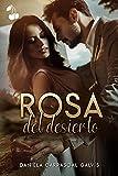 Rosa del desierto (Spanish Edition)