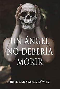 UN ÁNGEL NO DEBERÍA MORIR: