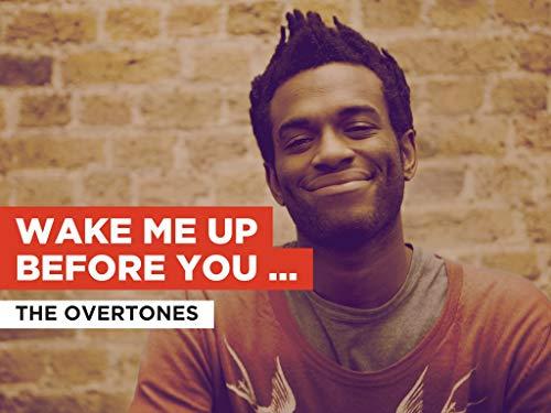 Wake Me Up Before You Go-Go al estilo de The Overtones