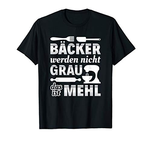 Bäcker Backhaus Backen Konditor Bäckerei Backen Backstube T-Shirt