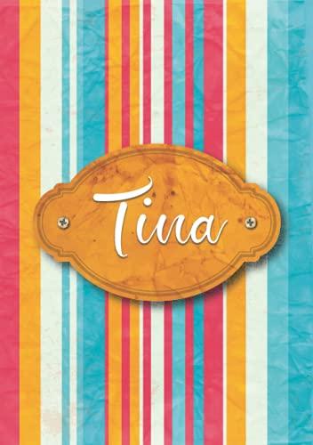 Tina: Taccuino A5   Nome personalizzato Tina   Regalo di compleanno per moglie, mamma, sorella, figlia ...   Design: carta colorata   120 pagine a righe, piccolo formato A5 (14.8 x 21 cm)