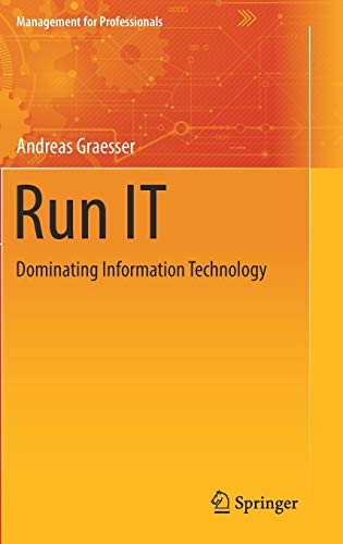 Run IT: Dominating Information Technology (Management for Professionals)