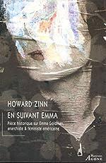En suivant Emma - Pièce historique en deux actes sur Emma Goldman, anarchiste & féministe américaine de Howard Zinn