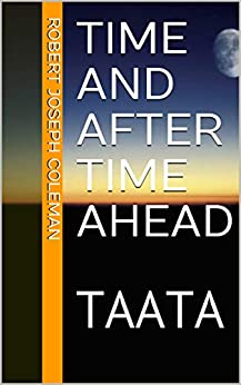 Time And After Time Ahead: TAATA by [Robert Joseph Coleman, Meredith McGee]