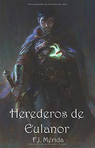 Herederos de Eulanor: Volumen 1
