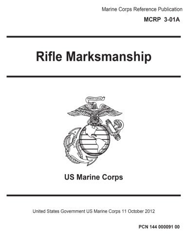 Marine Corps Reference Publication MCRP 3-01A, Rifle Marksmanship 11 October 2012
