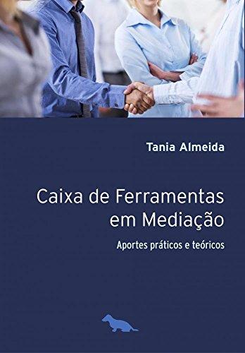 Caixa de ferramentas em mediação: Aportes práticos e teóricos