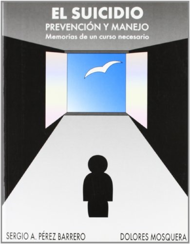 El Suicidio: Memorias de un curso necesario (LIBROS DE PSICOLOGIA)