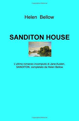 Sanditon House. L'ultimo romanzo incompiuto di Jane Austen, completato da Helen Bellow