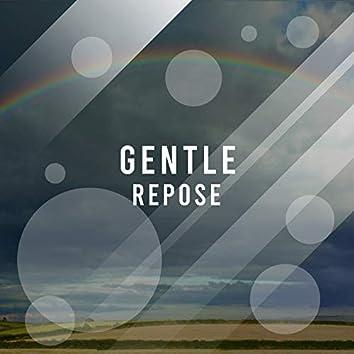 #Gentle Repose