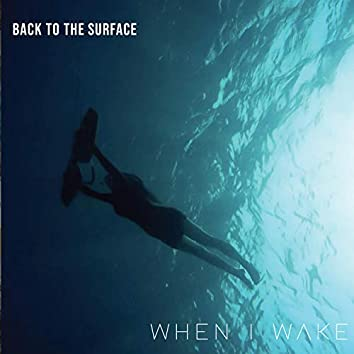 Back to the Surface