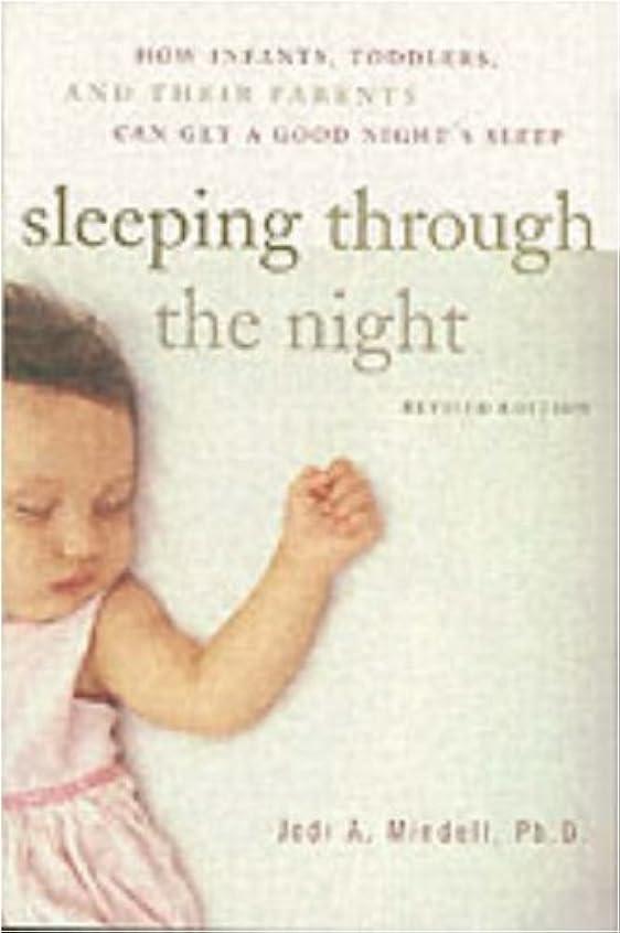 ジャンクション手当してはいけないSleeping Through the Night: How Infants, Toddlers, and Their Parents (English Edition)