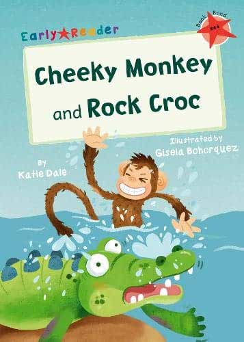 Cheeky Monkey and Rock Croc: (Red Early Reader)