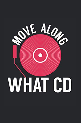 Move Along What CD DJ: College Ruled Lined CDs Notebook for CD...