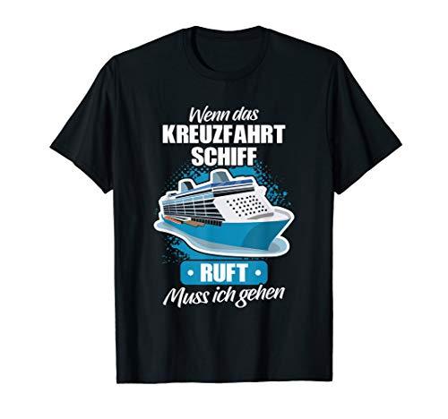 Das Kreuzfahrtschiff Ruft Kreuzfahrt Geschenk Kreuzfahrer T-Shirt