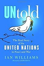 UNtold: The Real Story of the United Nations in Peace and War