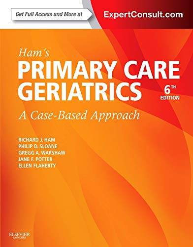 Compare Textbook Prices for Ham's Primary Care Geriatrics: A Case-Based Approach Expert Consult: Online and Print Ham, Primary Care Geriatrics 6 Edition ISBN 9780323089364 by Ham MD, Richard J.,Sloane MD  MPH, Philip D.,Warshaw MD, Gregg A.,Potter MD, Jane F.,Flaherty PhD  APRN  AGSF, Ellen