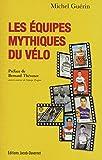 Les équipes mythiques du vélo