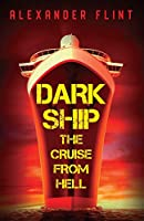 Dark Ship: The Cruise From Hell