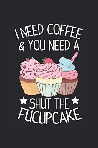 Kalender 2021: Cupcake Shut Up Kaffee Sarkasmus Lustig Geschenk 120 Seiten, 6X9 (Ca. A5), Jahres-, Monats-, Wochen- & Tages-Planer