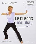 Le qi gong anti-âge (DVD-ROM inclus) d'Yves Réquéna