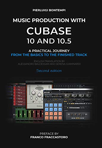 Music Production with Cubase 10 and 10.5: A practical journey from the basics to the finished track (English Edition)
