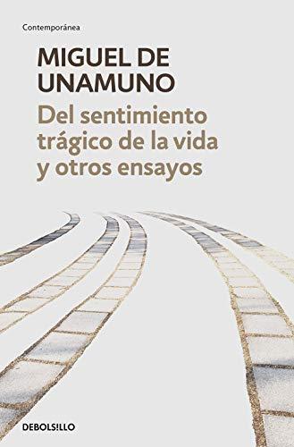 Del sentimiento trágico de la vida y otros ensayos: Vida de don Quijote y Sancho   Del sentimiento trágico de la vida   La agonía del cristianismo (Contemporánea)