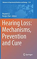 Hearing Loss: Mechanisms, Prevention and Cure (Advances in Experimental Medicine and Biology)