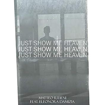 Just Show Me Heaven (feat. Eleonora Damizia)