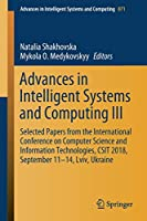 Advances in Intelligent Systems and Computing III: Selected Papers from the International Conference on Computer Science and Information Technologies, CSIT 2018, September 11-14, Lviv, Ukraine (Advances in Intelligent Systems and Computing (871))