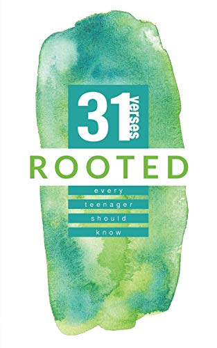 Rooted: 31 Verses Every Teenager Should Know