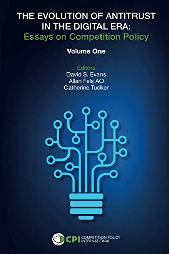 THE EVOLUTION OF ANTITRUST IN THE DIGITAL ERA: Essays on Competition Policy