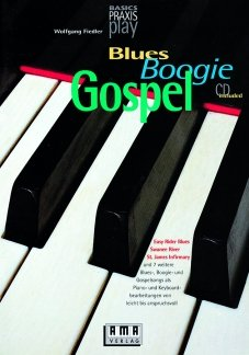 PLAY BASICS BLUES GOSPEL & BOOGIE - arrangiert für Klavier - mit CD [Noten/Sheetmusic] Komponist : FIEDLER WOLFGANG