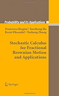 Stochastic Calculus for Fractional Brownian Motion and Applications (Probability and Its Applications) by Francesca Biagin...