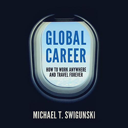 Global Career: How to Work Anywhere and Travel Forever audiobook cover art