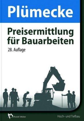 Plümecke - Preisermittlung für Bauarbeiten - Hochbau und Tiefbau - 28.Auflage 2017