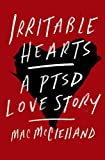 Image of Irritable Hearts: A PTSD Love Story