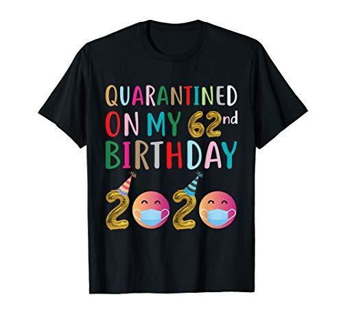 Quarantined on My 62nd Birthday 2020 T-Shirt