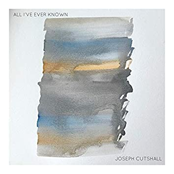 All I've Ever Known