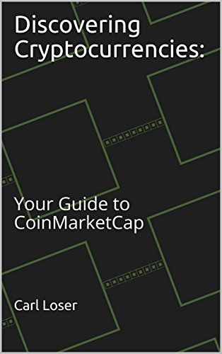 Discovering Cryptocurrencies: Your Guide to CoinMarketCap (English Edition)